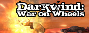 Darkwind: War on Wheels